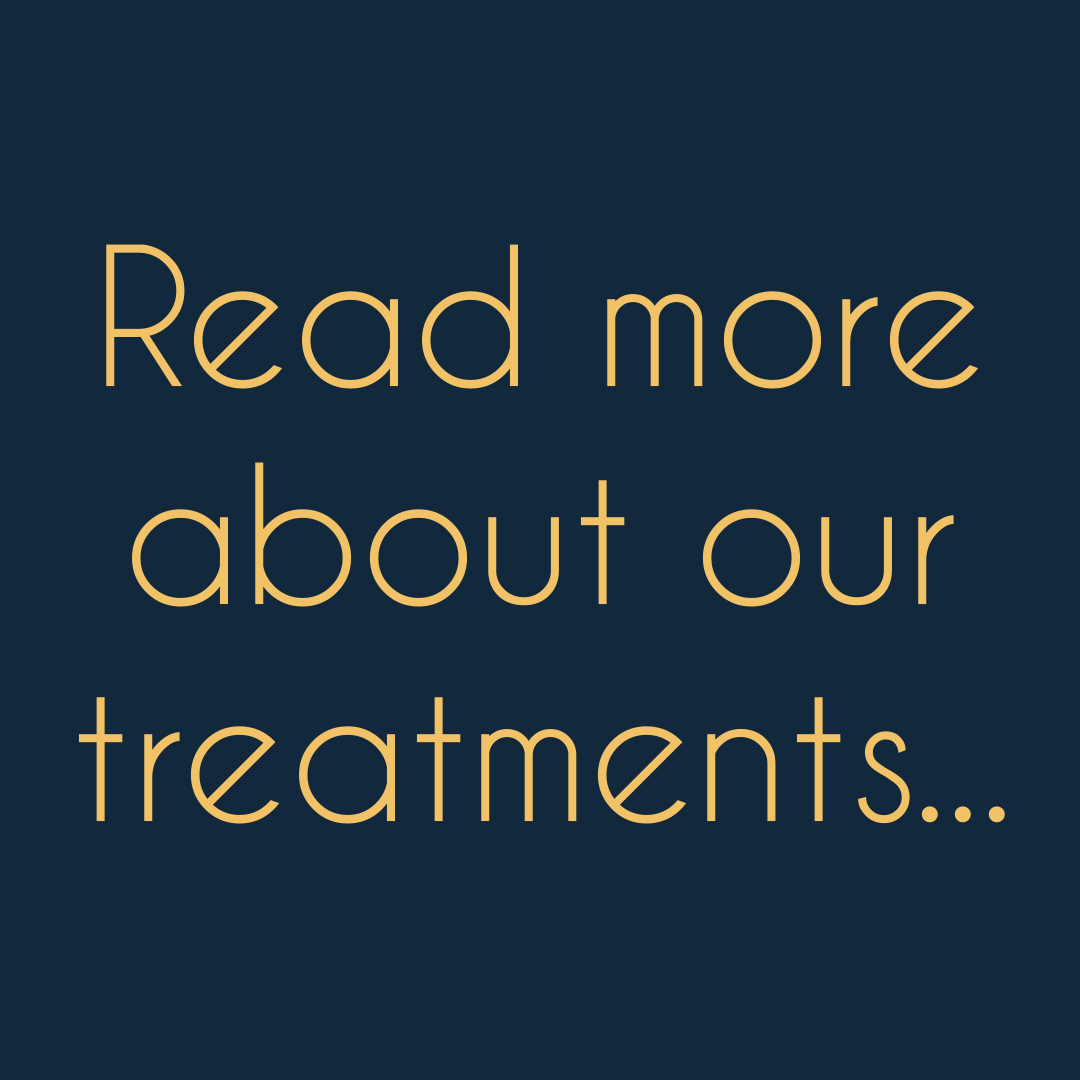 Read more about our treatments...
